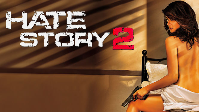 Hate Story 2 on Netflix UK